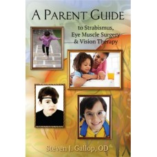 A Parent Guide to Strabismus, Eye Muscle Surgery & Vision Therapy