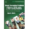 Visual Perception Problems In Children With AD/HD, Autism And Ot